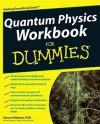 Quantum Physics Workbook For Dummies - Steven Holzner