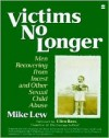 Victims No Longer: Men Recovering from Incest and Other Sexual Child Abuse - Mike Lew, Ellen Bass