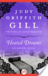 Heated Dreams - Judy Griffith Gill