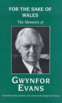 For the Sake of Wales - Gwynfor Evans, Meic Stephens
