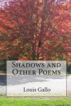 Shadows and Other Poems - Louis Gallo