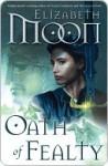 Oath of Fealty (Paladin's Legacy, #1) - Elizabeth Moon