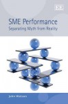 Sme Performance: Separating Myth from Reality - John Watson