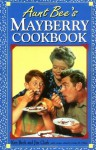Aunt Bee's Mayberry Cookbook - Ken Beck, Jim Clark, Julia M. Pitkin
