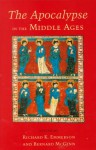 The Apocalypse in the Middle Ages - Richard K. Emmerson, Bernard McGinn
