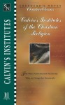 Calvin's Institutes of the Christian Religion - Kirk Freeman, Mark DeVries