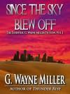 Since the Sky Blew Off: The Essential G. Wayne Miller Fiction, Vol. 1 - GWayne Miller