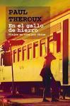 En el gallo de hierro (Spanish Edition) - Paul Theroux