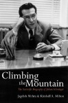 Climbing the Mountain: The Scientific Biography of Julian Schwinger - Jagdish Mehra, Kimball A. Milton