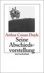 Seine Abschiedsvorstellung - Arthur Conan Doyle
