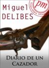 Diario de un cazador (Spanish Edition) - Miguel Delibes