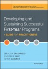 Developing and Sustaining Successful First-Year Programs: A Guide for Practitioners - Gerald M. Greenfield, Jennifer R. Keup, John N. Gardner