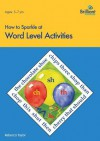 How To Sparkle At Word Level Activities (How To Sparkle At...) - Rebecca Taylor