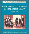 Reconstruction and the Rise of Jim Crow, 1864-1896 - Christopher Collier, James Lincoln Collier