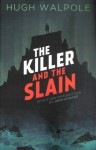 The Killer and the Slain: A Strange Story - John Howard, Hugh Walpole