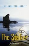 The Stalker (Good Reads) - Gail Anderson-Dargatz