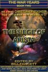 The Siege of Arista (The War Years, #2) - Christopher Stasheff, Bill Fawcett, Elizabeth Moon, William C. Dietz, Steve Perry, S.N. Lewitt, Robert Sheckley, Jody Lynn Nye, Janet E. Morris