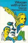 Woman with a Gun - George Harmon Coxe