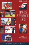 The BBC radio 5 live sports yearbook 1995 - Peter Nichols