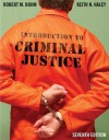 Introduction to Criminal Justice - Robert M. Bohm, Keith Haley