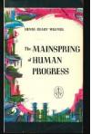 The Mainspring of Human Progress - Henry Grady Weaver, Rose Wilder Lane