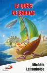 La quête de Chaaas - Michèle Laframboise