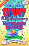 Uncle John's Giant 10th Anniversary Bathroom Reader - Bathroom Readers' Institute
