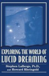 Exploring the World of Lucid Dreaming - Stephen LaBerge, Howard Rheingold