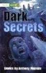 Literacy World Fiction: Stage 3: Dark Secrets - Anthony Masters