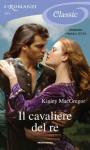 Il cavaliere del re (Romanzi Classic) (Italian Edition) - Kinley MacGregor, Cesa Bianchi, Maria Luisa