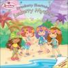 Strawberry Shortcake's Seaberry Mystery - Sonia Sander, Josie Yee, Jim Durk