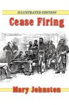 Cease Firing - Mary Johnston