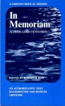In Memoriam: An Authoritative Text, Backgrounds and Sources, Criticism - Alfred Tennyson