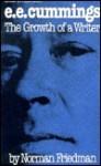 E. E. Cummings: The Growth of a Writer - Norman Friedman