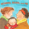 Mommy, Mama, and Me - Lesléa Newman, Carol Thompson