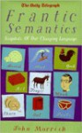 Frantic Semantics - John Morrish