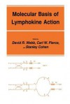 Molecular Basis of Lymphokine Action - David R Webb, Carl W Pierce, Stanley Cohen