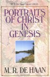 The Portraits of Christ in Genesis - Martin R. Dehaan