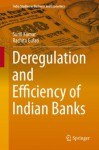 Deregulation and Efficiency of Indian Banks (India Studies in Business and Economics) - Sunil Kumar, Rachita Gulati