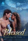 Blessed (Chosen by the Gods, #1) - Ann Mayburn