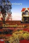 Das Dornenhaus. Eine Farbenprächtige Australien Saga - Di Morrissey
