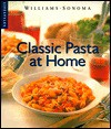 Classic Pasta at Home - Janet Kessel Fletcher, Richard Eskite