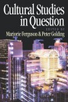Cultural Studies in Question - Marjorie Ferguson, Peter Golding