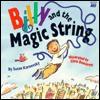 Billy and the Magic String - Susan Karnovsky, Chris L. Demarest