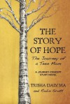 The Story of Hope: The Journey of a Teen Mom: A Journey Concept Study Novel - Trisha Daly, Robin Scott