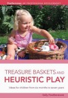 Treasure Baskets and Heuristic Play - Sally Featherstone
