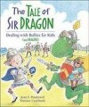 The Tale of Sir Dragon: Dealing with Bullies for Kids (and Dragons) - Jean E. Pendziwol, Martine Gourbault