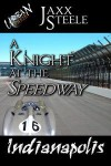 A Knight at the Speedway - Jaxx Steele