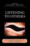 Listening to Others: Developmental and Clinical Aspects of Empathy and Attunement - Salman Akhtar