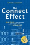 The Connect Effect: Building Strong Personal, Professional, and Virtual Networks - Michael Dulworth, Mike Dulworth